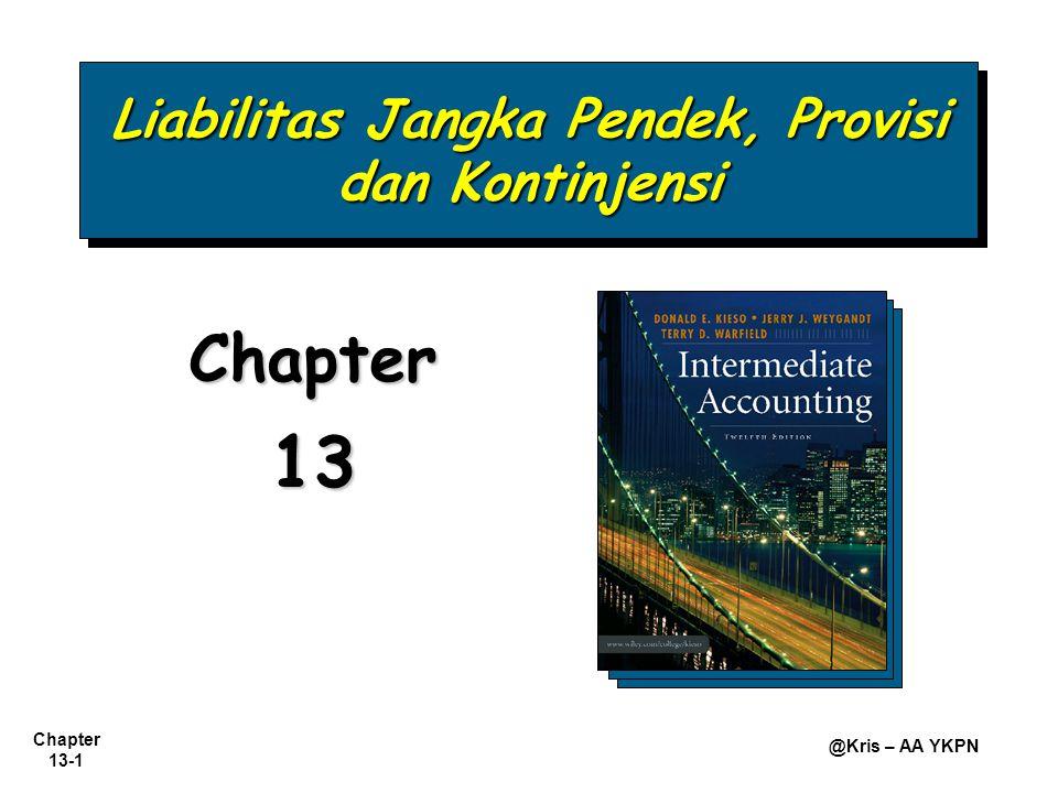 Chapter 13-42 @Kris – AA YKPN Bonus dihitung atas dasar laba setelah dikurangi pajak dan bonus: t = 40% x (laba - b) t = 40% x (280.000.000 - b) t = 112.000.000 - 0,4b b = 20% x (laba - b - t) b = 20% x (280.000.000 - b - (112.000.000 - 0,4b)) b = 20% x (168.000.000 - 0,6b) b = 33.600.000 - 0,12b b = 33.600.000/1,12 = 30.000.000 Liabilitas Jangka Pendek