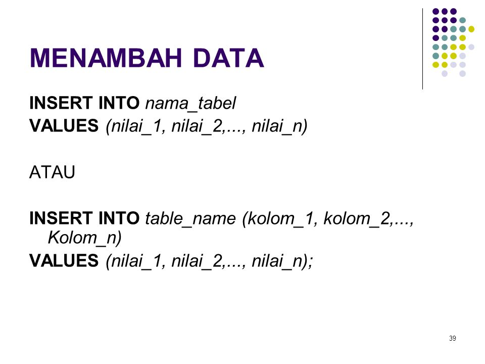 50 SYNTAX DELETE FROM nama_tabel [WHERE kondisi]; Contoh: DELETE FROM mahasiswa WHERE nama = 'ANITA';
