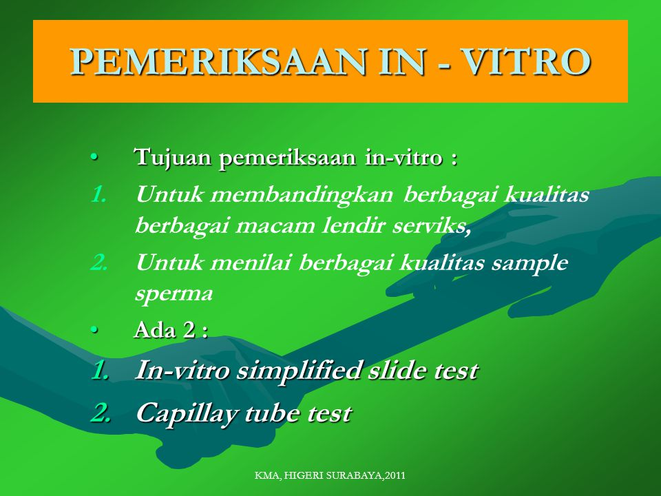 KMA, HIGERI SURABAYA,2011 PEMERIKSAAN IN - VITRO Tujuan pemeriksaan in-vitro :Tujuan pemeriksaan in-vitro : 1.