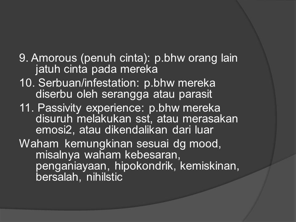 9. Amorous (penuh cinta): p.bhw orang lain jatuh cinta pada mereka 10. Serbuan/infestation: p.bhw mereka diserbu oleh serangga atau parasit 11. Passiv