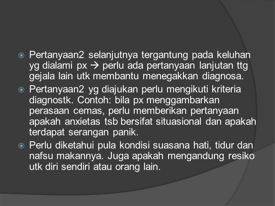 KEPRIBADIAN SEBELUM SAKIT (PRAMORBID)  Mrp gambaran karakter dan perilaku px sebelum sakit (misal: karakter, hub sosial).