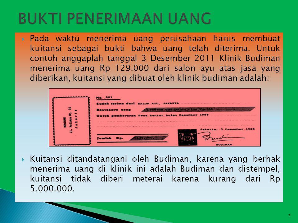  Pada waktu menerima uang perusahaan harus membuat kuitansi sebagai bukti bahwa uang telah diterima. Untuk contoh anggaplah tanggal 3 Desember 2011 K
