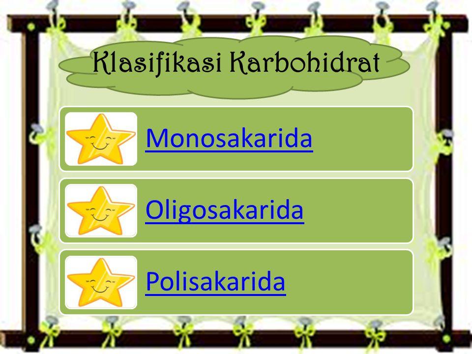 Klasifikasi Karbohidrat Monosakarida Oligosakarida Polisakarida