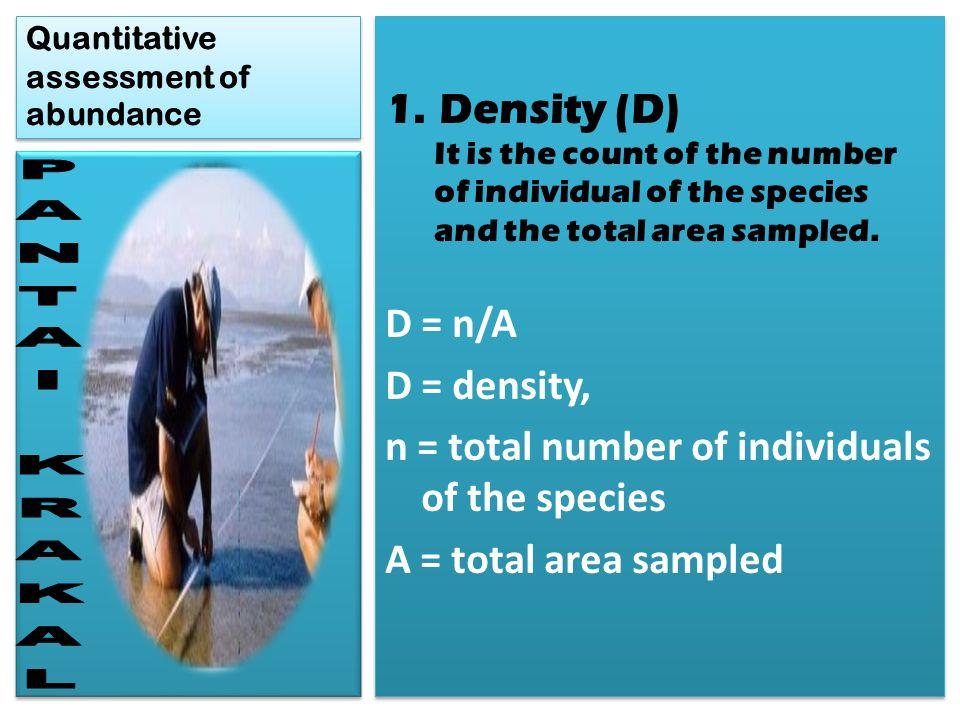 Quantitative assessment of abundance 2.