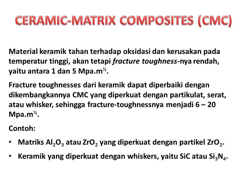 Material keramik tahan terhadap oksidasi dan kerusakan pada temperatur tinggi, akan tetapi fracture toughness-nya rendah, yaitu antara 1 dan 5 Mpa.m ½.