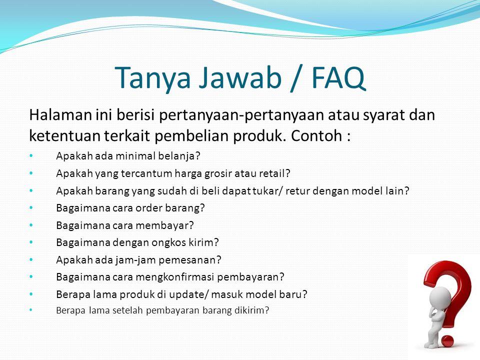 Tanya Jawab / FAQ Halaman ini berisi pertanyaan-pertanyaan atau syarat dan ketentuan terkait pembelian produk.