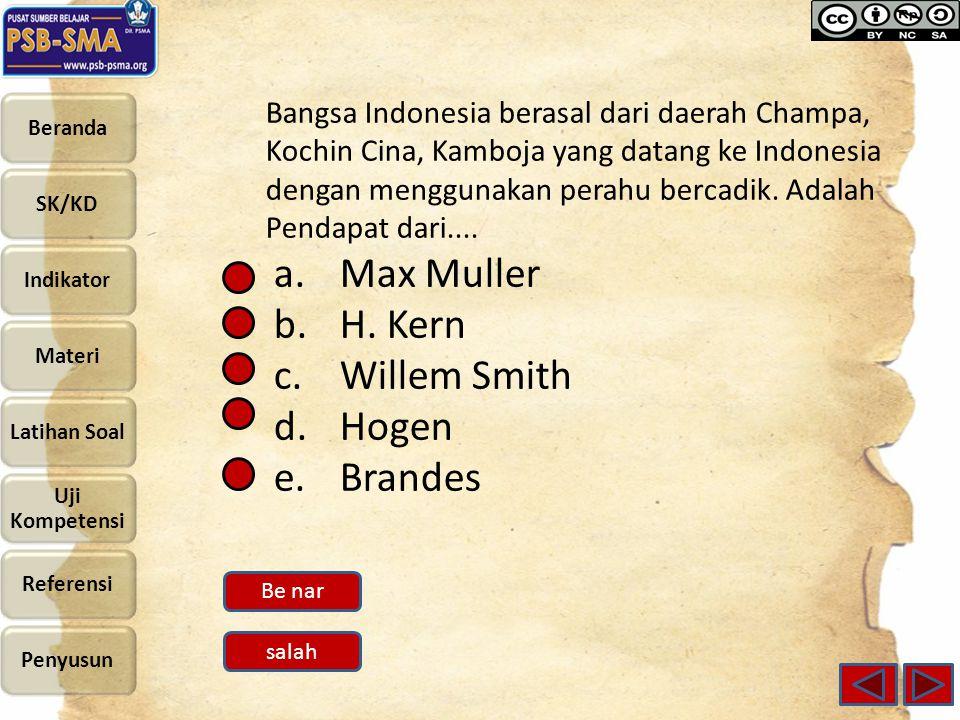 Bangsa Indonesia berasal dari daerah Champa, Kochin Cina, Kamboja yang datang ke Indonesia dengan menggunakan perahu bercadik.