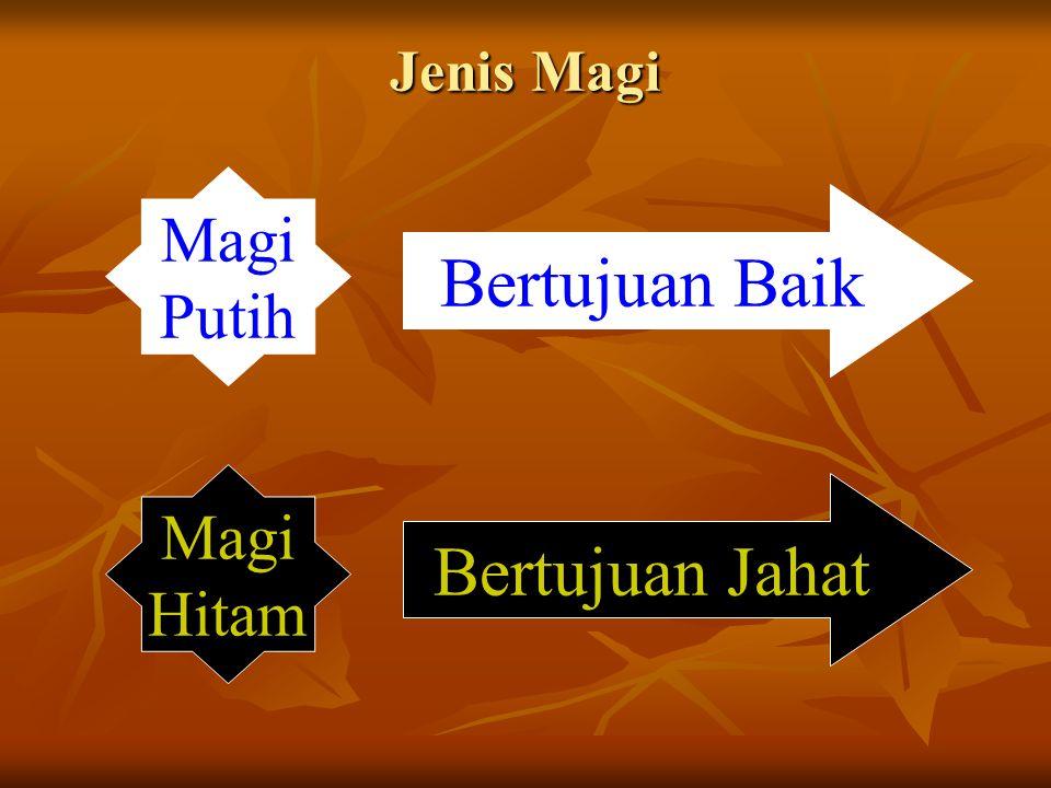 Jenis Magi Magi Putih Magi Hitam Bertujuan Baik Bertujuan Jahat