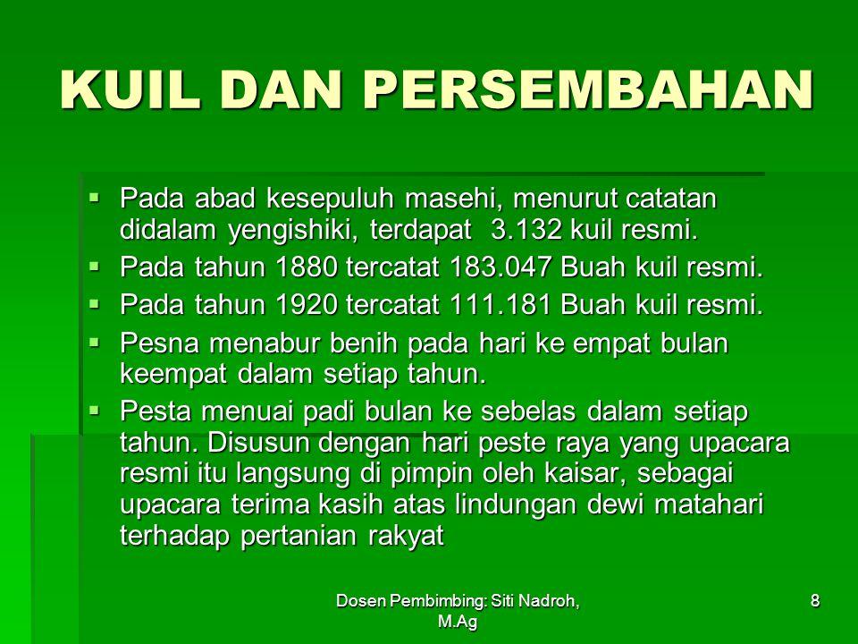 Dosen Pembimbing: Siti Nadroh, M.Ag 8 KUIL DAN PERSEMBAHAN  Pada abad kesepuluh masehi, menurut catatan didalam yengishiki, terdapat 3.132 kuil resmi.