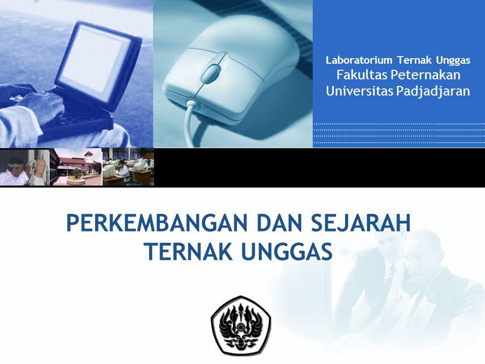 Company LOGO PERKEMBANGAN DAN SEJARAH TERNAK UNGGAS Laboratorium Ternak Unggas Fakultas Peternakan Universitas Padjadjaran