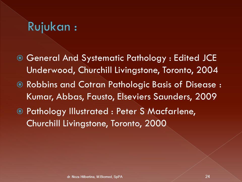  General And Systematic Pathology : Edited JCE Underwood, Churchill Livingstone, Toronto, 2004  Robbins and Cotran Pathologic Basis of Disease : Kum