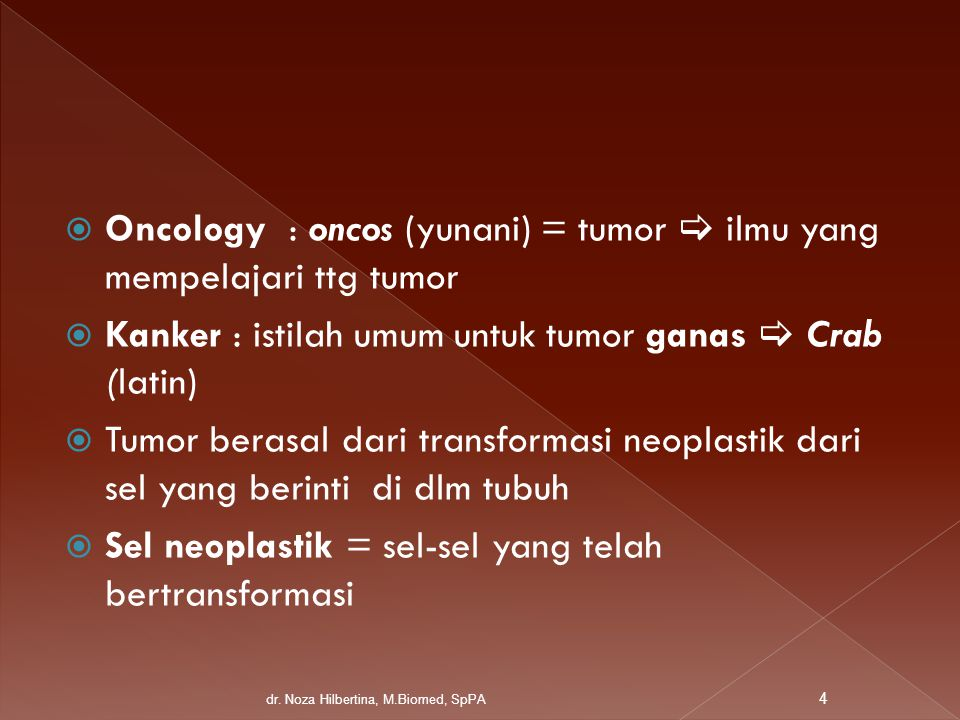  -----OMA  Tumor epitel jinak : ---- papilloma, adenoma  Tumor jar penyambung jinak : prefix = sel asal tumor---oma  Tumor epitel ganas : karsinoma  Tumor jar penyambung ganas : sarkoma  Sel darah : ----Aemia (Leukaemia) kecuali anemia ; bukan neoplastik 15 dr.
