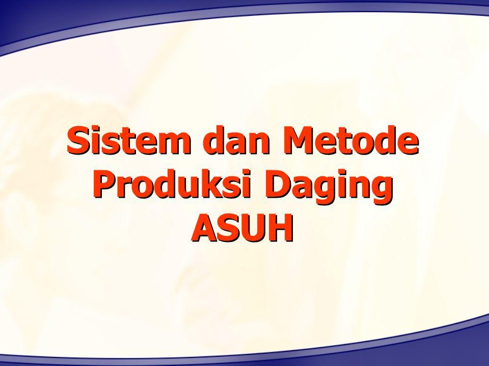 Sistem dan Metode Produksi Daging ASUH
