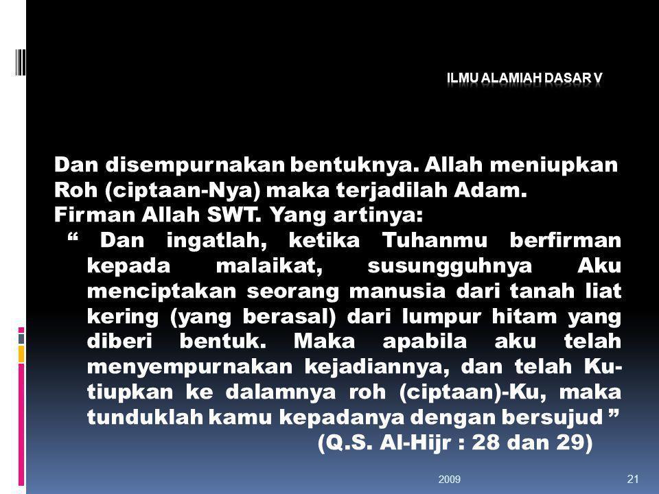 Akhirnya Al-Quran-lah yang mampu memberikan jawaban atas pertanyaan, Dari mana manusia berasal ? Bagaimana manusia diciptakan? Bagaimana ia berkembang