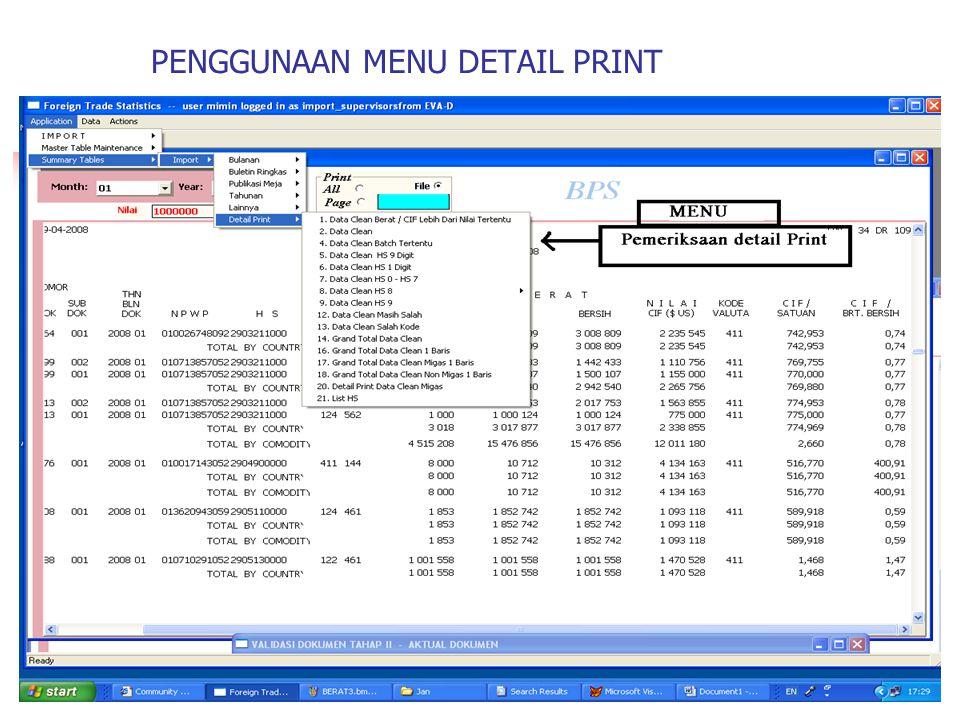 VALIDASI 2. Menggunakan menu detail print. Memeriksa kewajaran nilai dan volume masing-masing HS, berdasarkan range nilai detail print bulanan untuk t