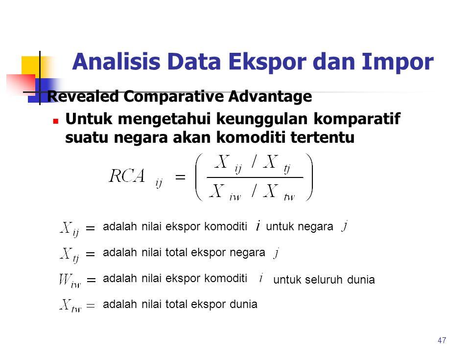 Analisis Data Ekspor dan Impor 46 l Export Product Dynamics n Untuk mengetahui komoditi ekspor potensial suatu negara berdasarkan tingkat pertumbuhann