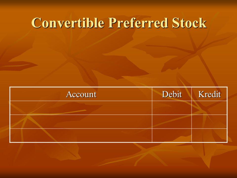 Convertible Preferred Stock AccountDebitKredit