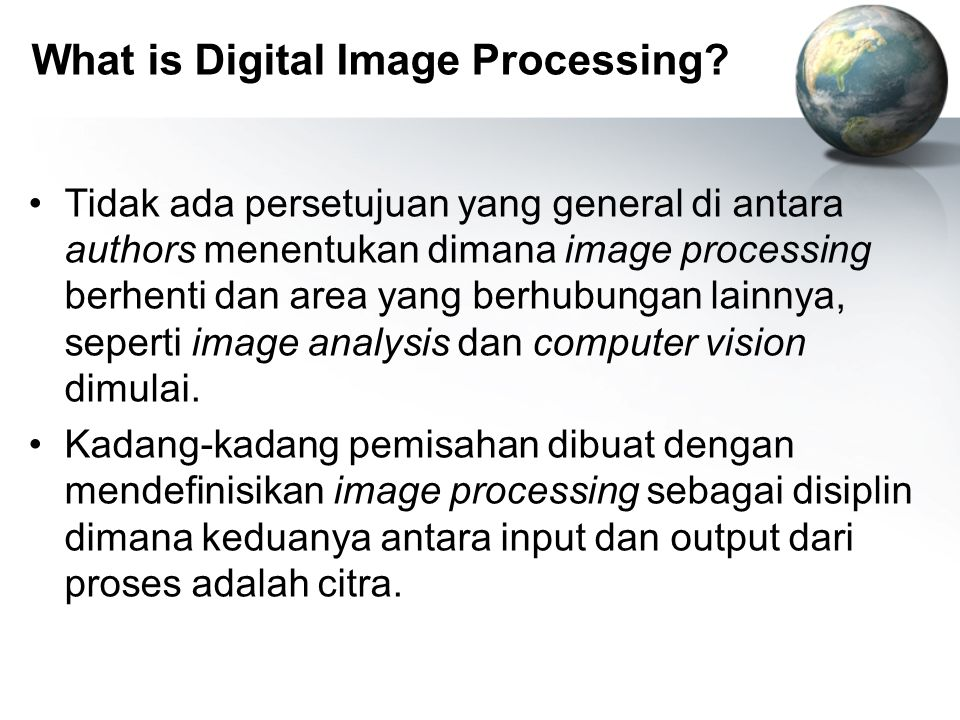 Fundamental steps in Digital Image Processing Segmentation –Mempartisi citra kedalam bagian-bagian objek Representation and description Recognition –Memberikan label pada objek berdasar descriptornya Knowledge base