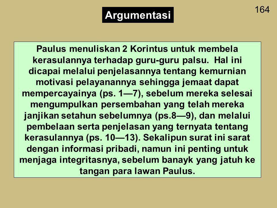 164 Karakteristik Surat ini merupakan pengembangan dari perintah Paulus sebelumnya dalam hal memberi (1 Kor. 16:1-4) dan merupakan fasal yang paling p