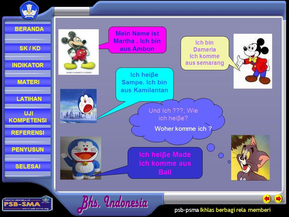 psb-psma Ikhlas berbagi rela memberi REFERENSI LATIHAN MATERI PENYUSUN INDIKATOR SK / KD UJI KOMPETENSI BERANDA SELESAI Ichwohne in Disneyland Ich wohne in Ambon Ich wohne in Jakarta Und Du, wo wohnst du ???