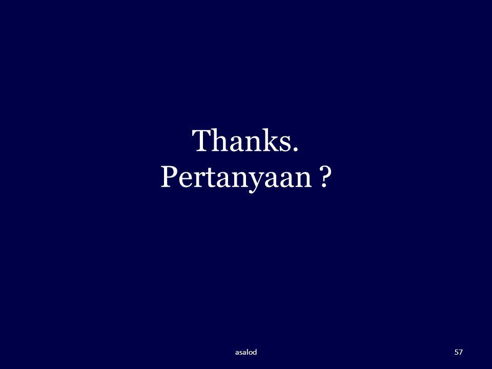 Thanks. Pertanyaan ? asalod57