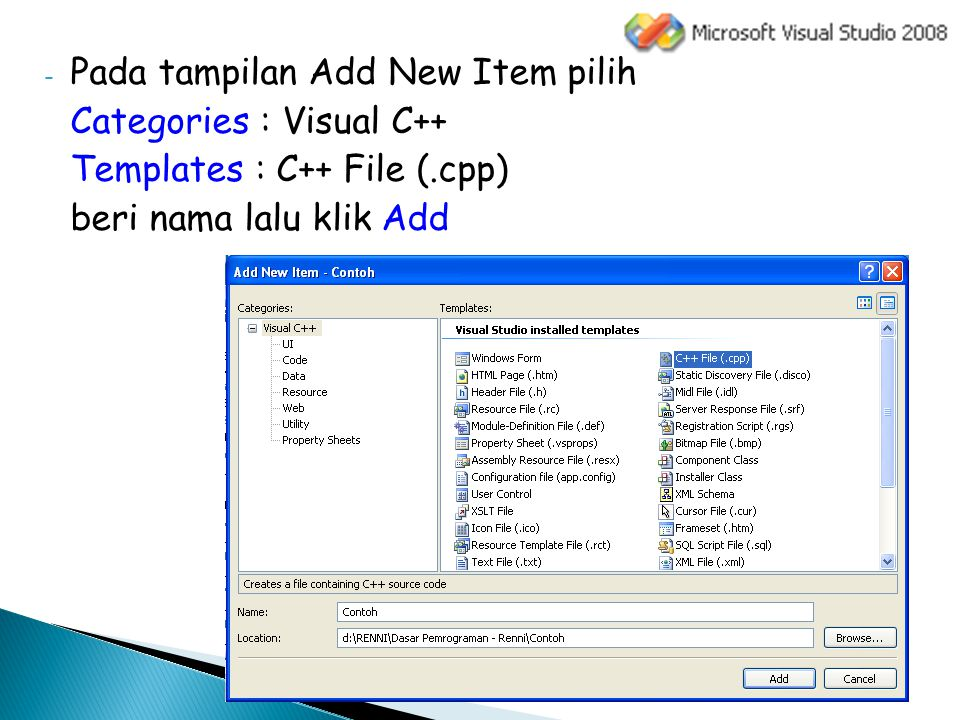 - Pada tampilan Add New Item pilih Categories : Visual C++ Templates : C++ File (.cpp) beri nama lalu klik Add