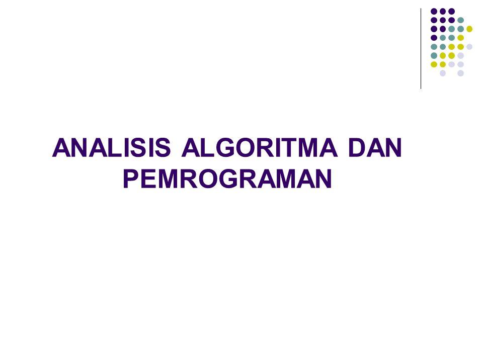 ANALISIS ALGORITMA DAN PEMROGRAMAN