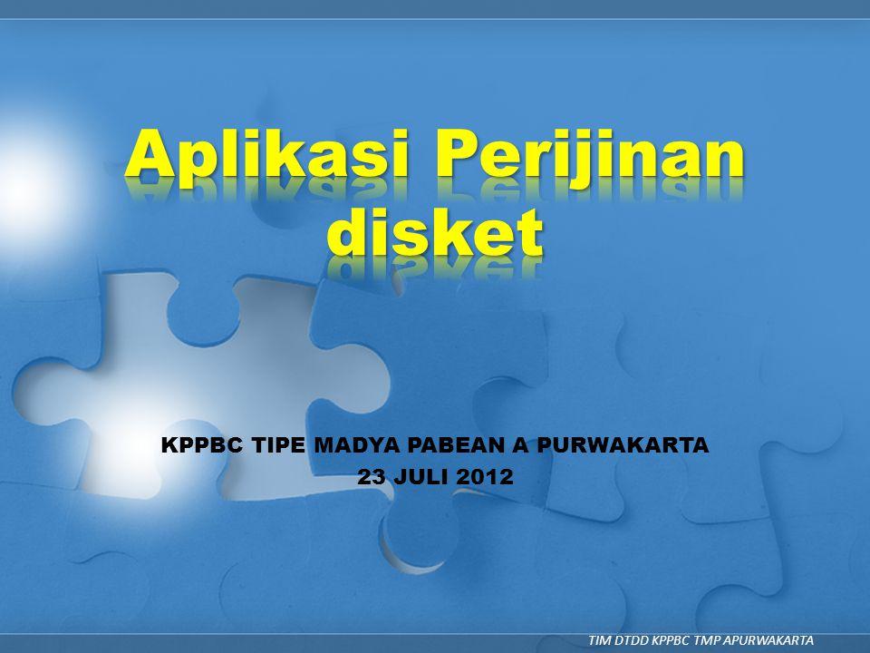 KPPBC TIPE MADYA PABEAN A PURWAKARTA 23 JULI 2012 TIM DTDD KPPBC TMP APURWAKARTA