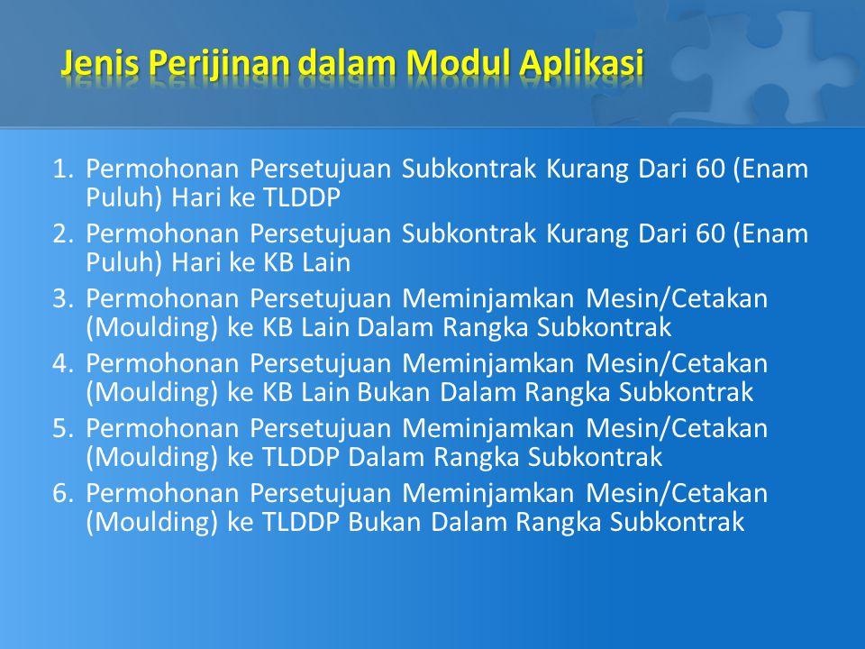 1.Permohonan Persetujuan Subkontrak Kurang Dari 60 (Enam Puluh) Hari ke TLDDP 2.Permohonan Persetujuan Subkontrak Kurang Dari 60 (Enam Puluh) Hari ke