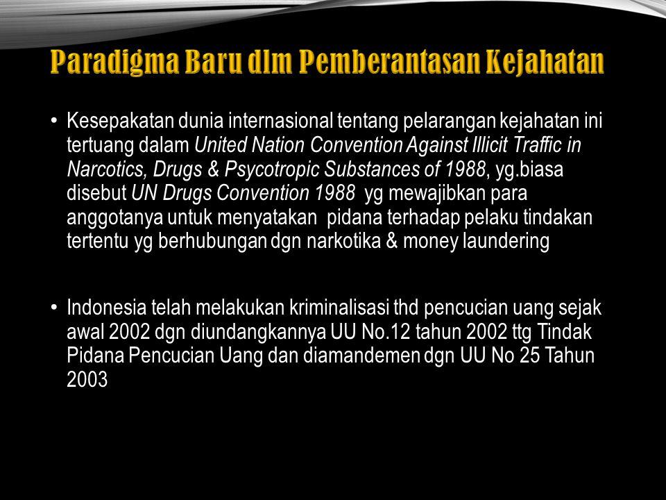 Munculnya pencucian uang pertama kali di Amerika Serikat tahun 1830, dimana pada waktu itu banyak orang yg membeli perusahaan dgn uang hasil kejahatan, seperti hasil perjudian, penjualan narkotika,minuman keras dan pelacuran.