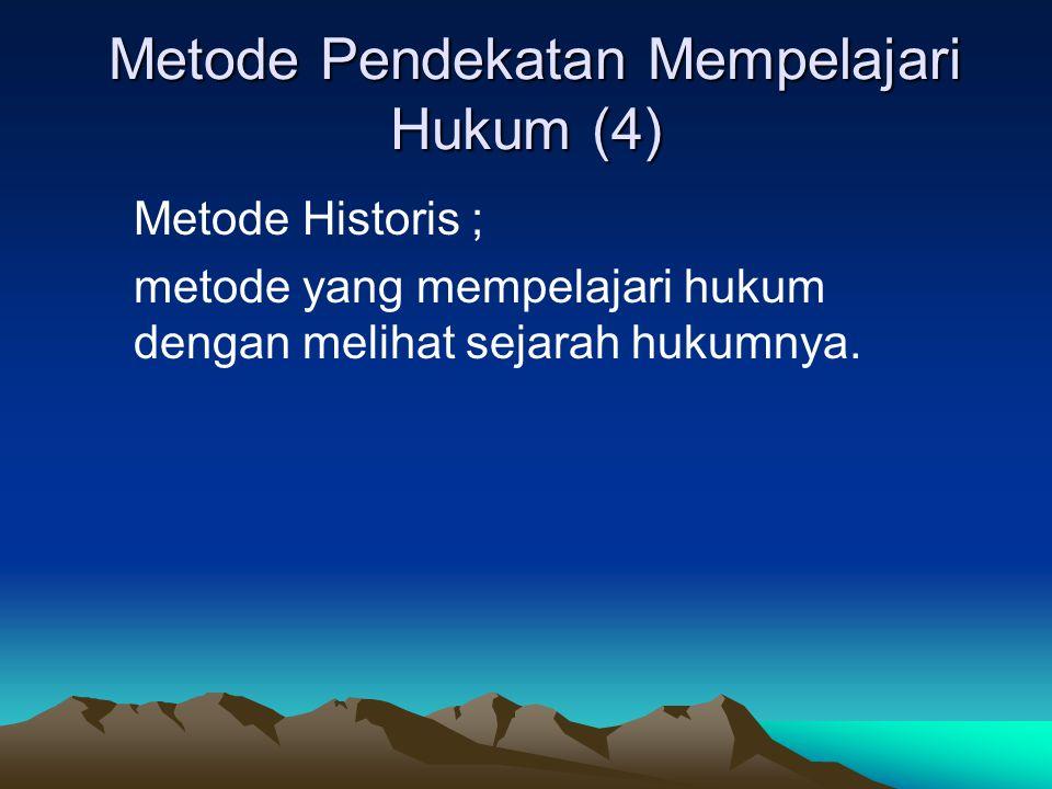 Metode Pendekatan Mempelajari Hukum (5) Metode Pendekatan Mempelajari Hukum (5) Metode sistematis; metode yang melihat hukum sebagai suatu sistem