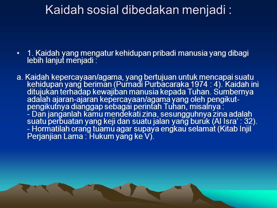 b.Kaidah kesusilaan, yang bertujuan agar manusia hidup berakhlak atau mempunyai hati nurani.