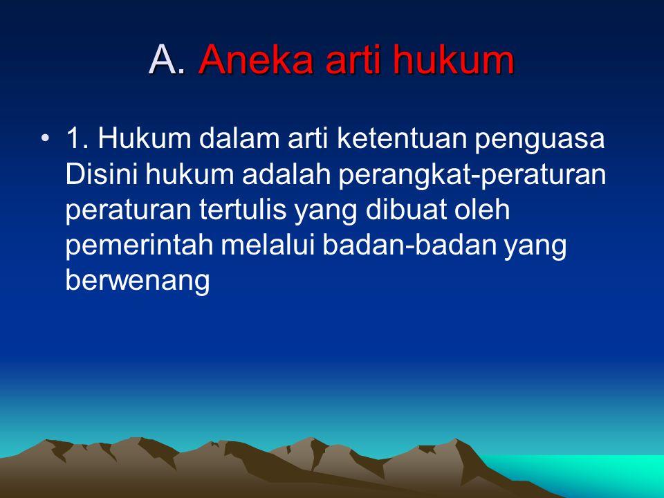A.Aneka arti hukum 2.
