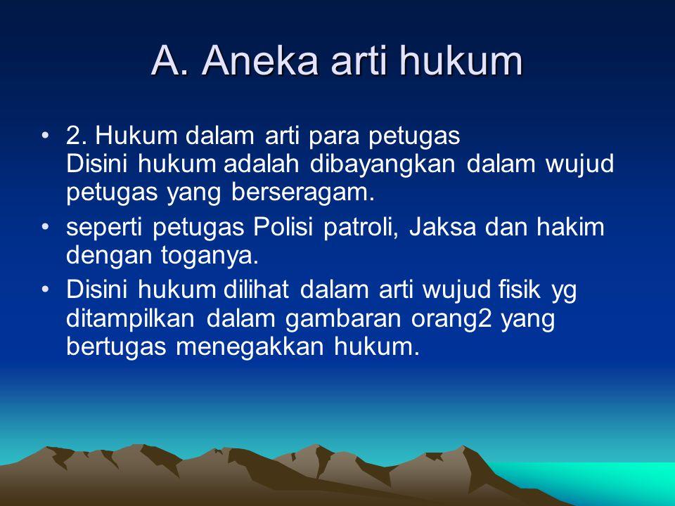 A.Aneka arti hukum 3.