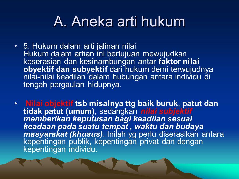A.Aneka arti hukum 6.