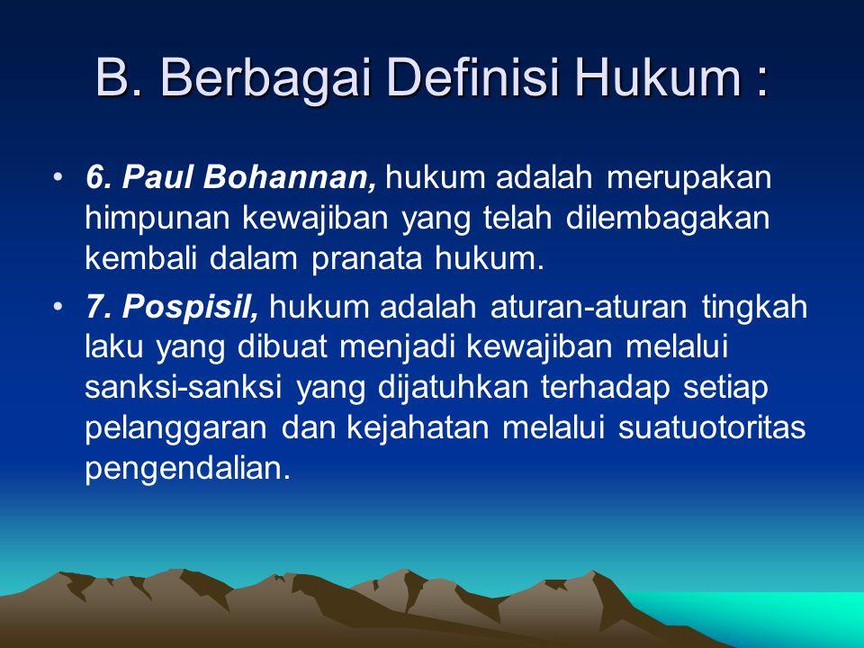 B.Berbagai Definisi Hukum : 8.