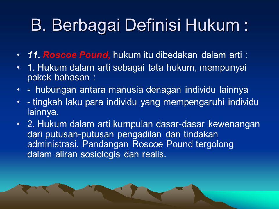 B.Berbagai Definisi Hukum : 12. E.