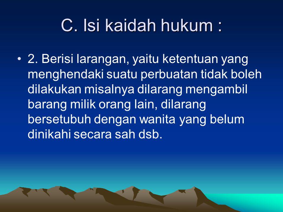 C.Isi kaidah hukum : 3.