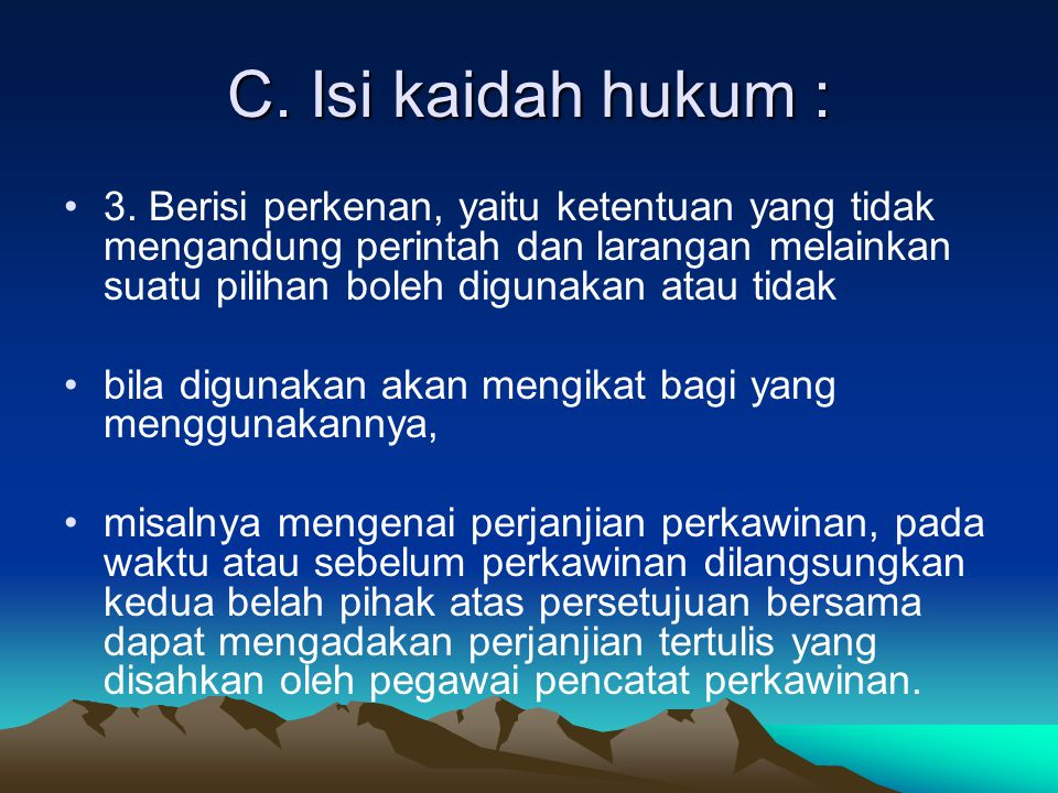 Unsur-unsur kaidah hukum : Dari beberapa perumusan tentang hukum yang diberikan para sarjana hukum Indonesia diatas, dapatlah disimpulkan bahwa kaidah hukum itu meliputi beberapa unsur yaitu : a.