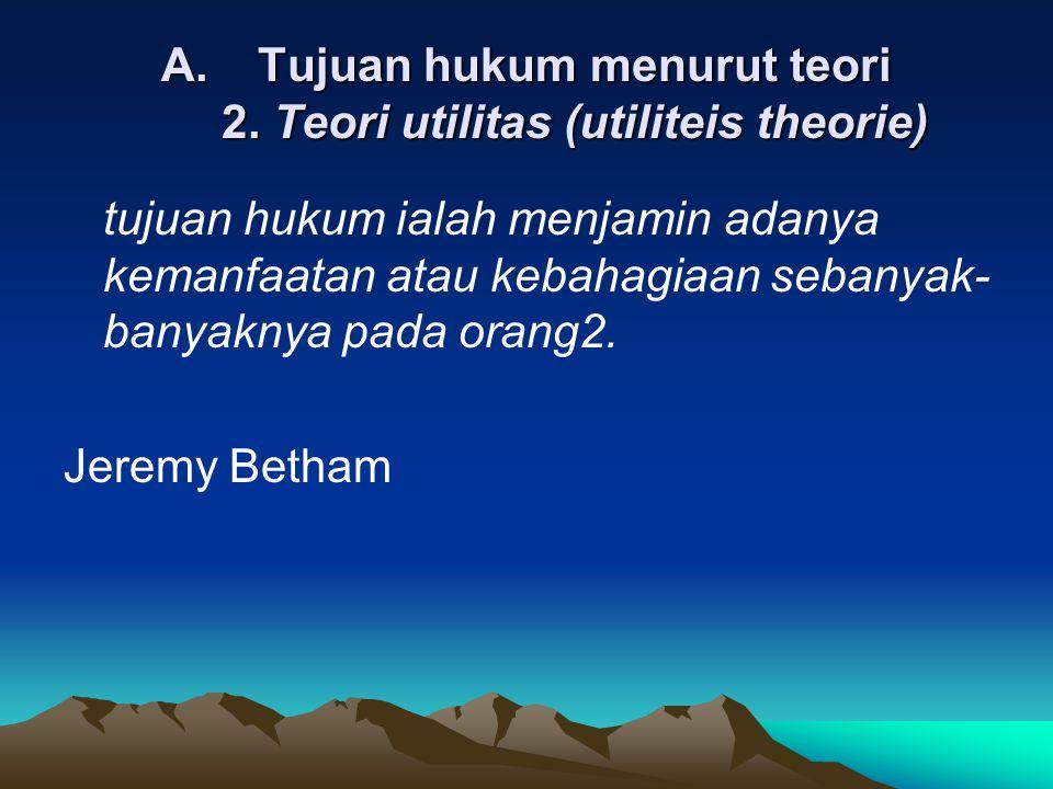 A.Tujuan hukum menurut teori 2.