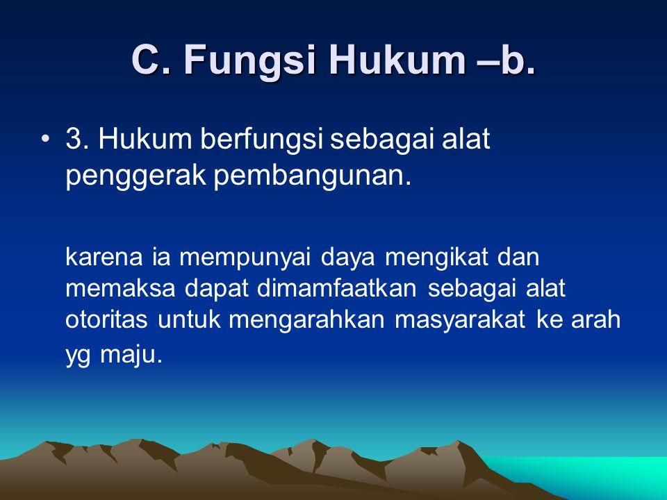 C.Fungsi Hukum –d. 4. Hukum berfungsi sebagai alat kritik.