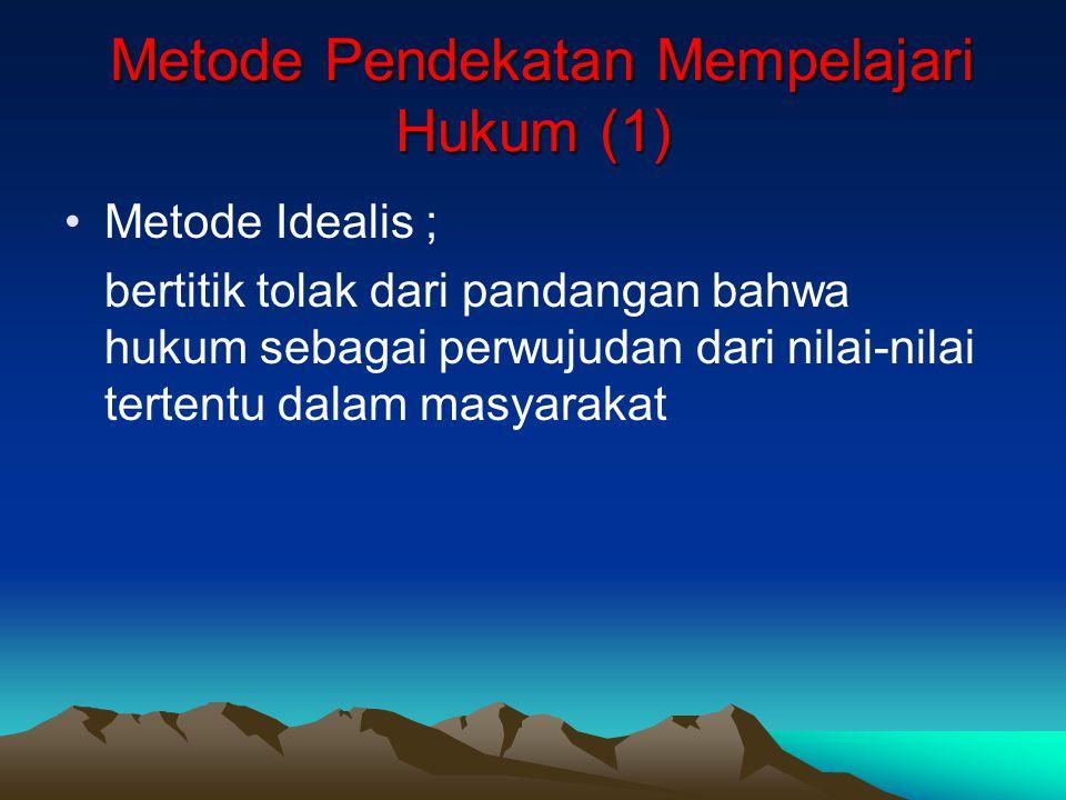Metode Pendekatan Mempelajari Hukum (2) Metode Pendekatan Mempelajari Hukum (2) Metode Normatif Analitis ; metode yg melihat hukum sebagai aturan yg abstrak.