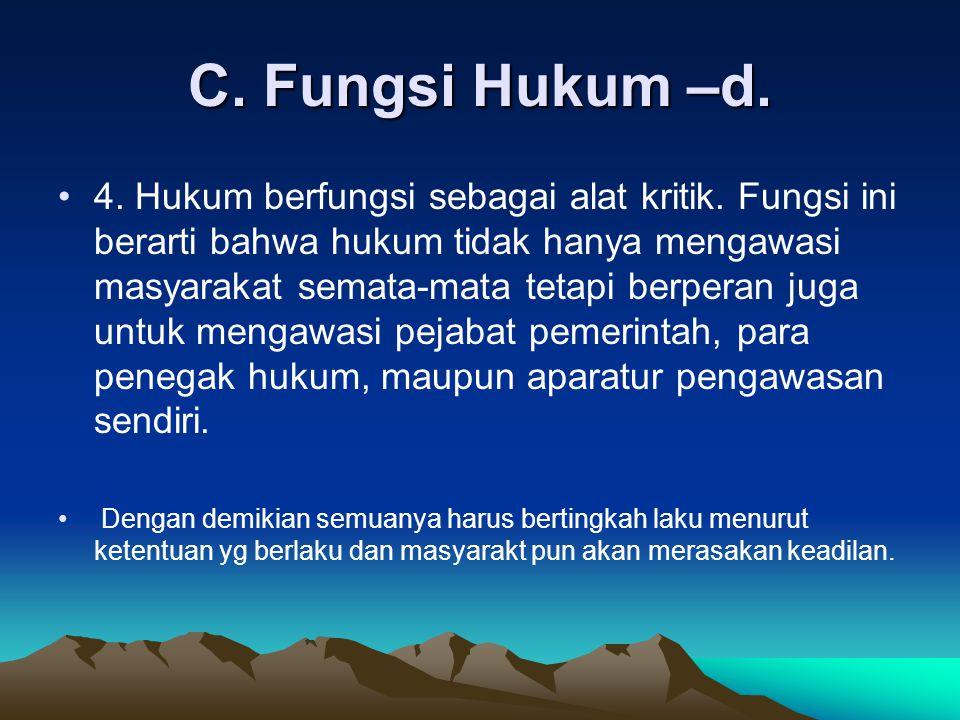 C. Fungsi Hukum –e. 5. Hukum berfungsi sebagai sarana untuk menyelesaikan pertikaian.