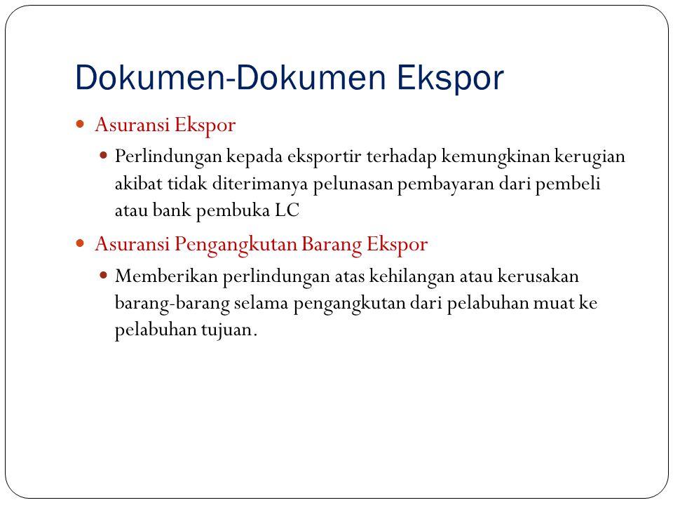 Dokumen-Dokumen Ekspor Asuransi Ekspor Perlindungan kepada eksportir terhadap kemungkinan kerugian akibat tidak diterimanya pelunasan pembayaran dari