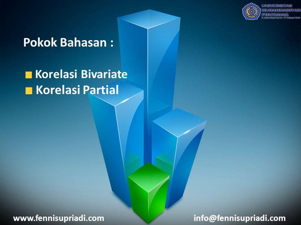 Pokok Bahasan : Korelasi Bivariate Korelasi Partial www.fennisupriadi.cominfo@fennisupriadi.com
