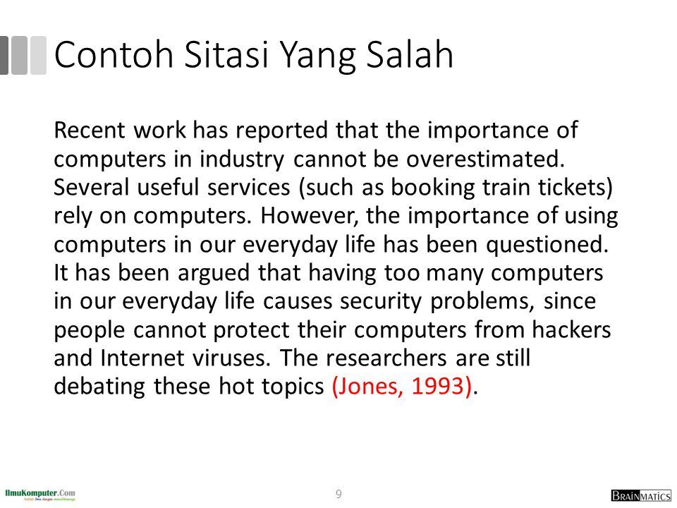 Contoh Sitasi Yang Salah Recent work has reported that the importance of computers in industry cannot be overestimated. Several useful services (such