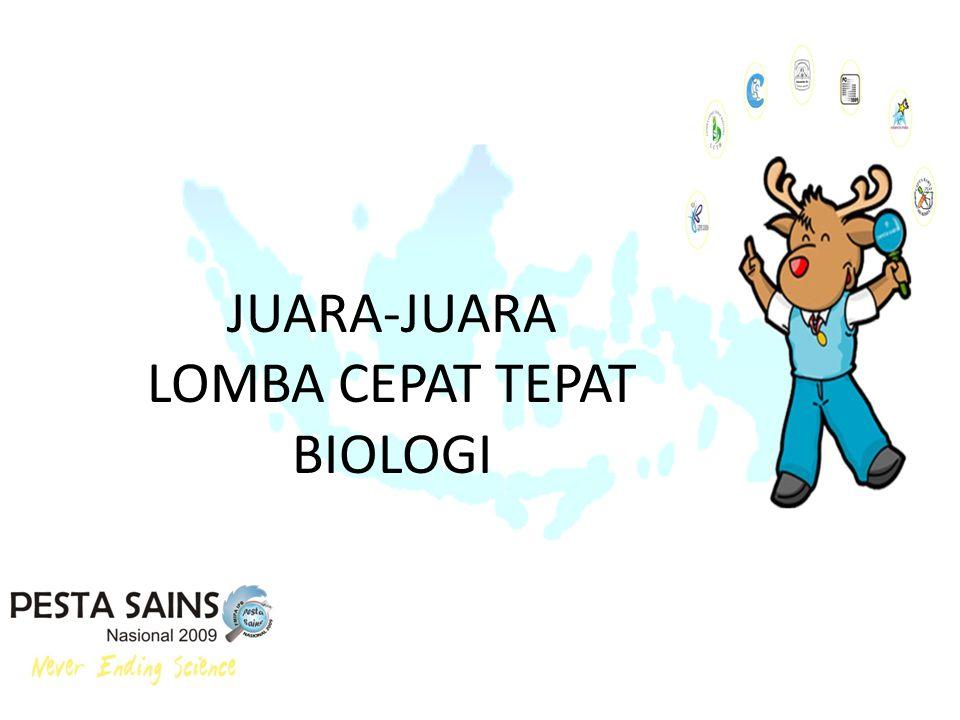JUARA-JUARA LOMBA CEPAT TEPAT BIOLOGI