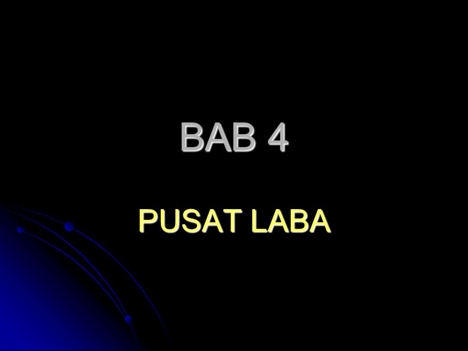BAB 4 PUSAT LABA