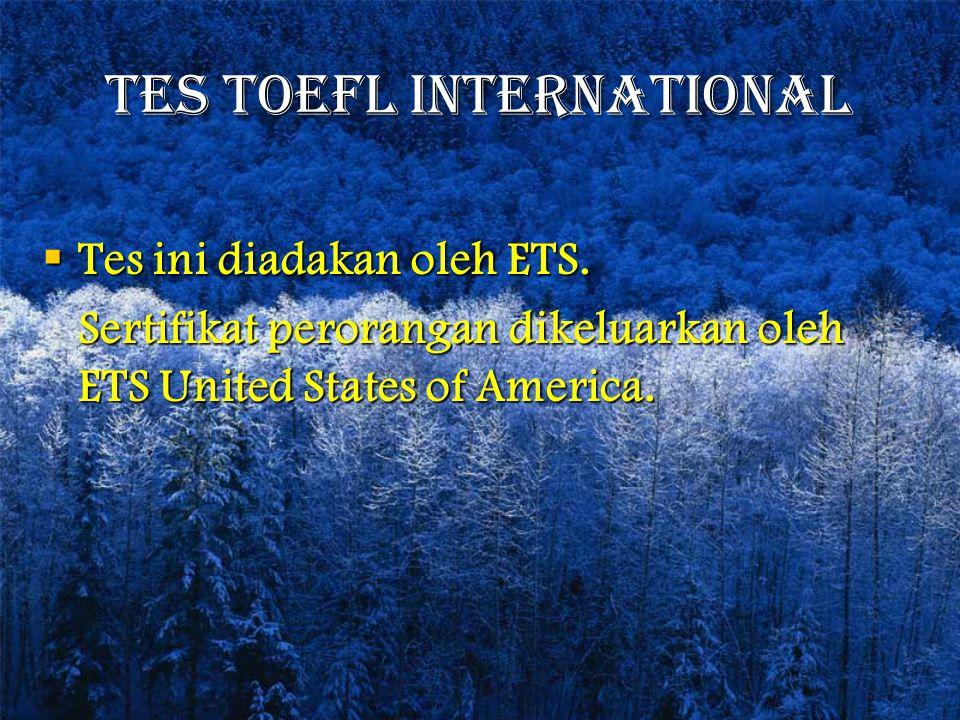 TES TOEFL Tes TOEFL Institutional dari IIEF Jakarta  Tes ini diadakan oleh IIEF sesuain permintaan Pusat Bahasa UNHAS dengan ketentuan sbb: Jumlah Peserta: minimum 10 orang Waktu tes : hari Jum'at Sertifikat perorangan dikeluarkan oleh IIEF Jakarta.