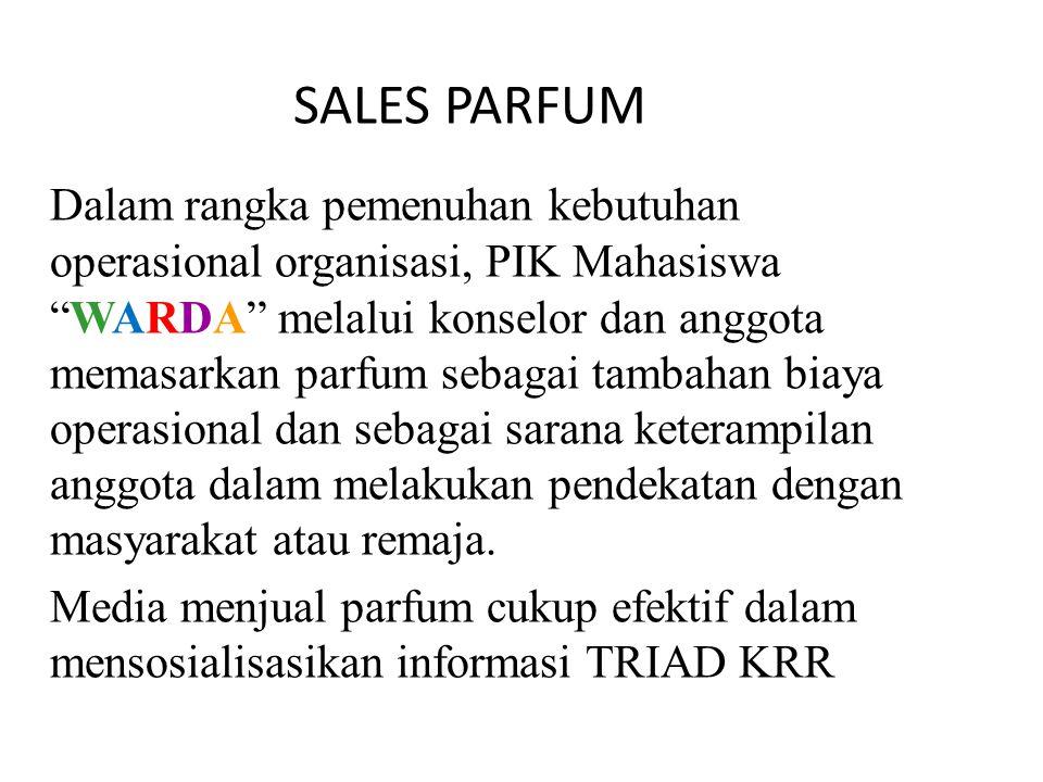 """SALES PARFUM Dalam rangka pemenuhan kebutuhan operasional organisasi, PIK Mahasiswa """"WARDA"""" melalui konselor dan anggota memasarkan parfum sebagai tam"""